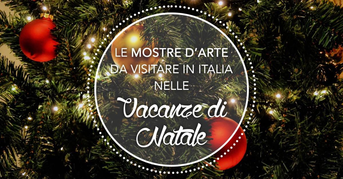 Dicembre 2017: le mostre d'arte da vedere in Italia nelle vacanze di Natale