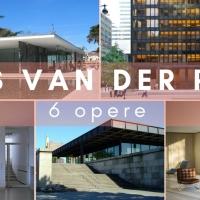 Ludwig Mies van der Rohe: 6 opere per conoscere il padre dell'architettura contemporanea